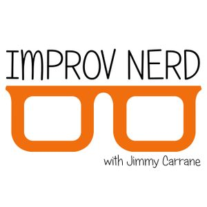 Improv Nerd With Jimmy Carrane Podcast Image