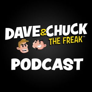 Thursday, May 16th 2019 Dave & Chuck the Freak Podcast