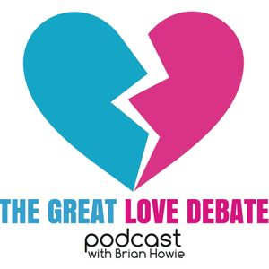 The Great Love Debate with Brian Howie Podcast Image