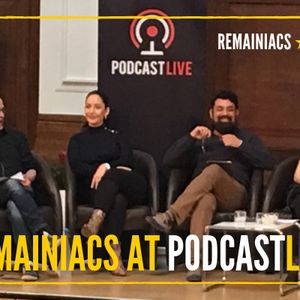 109: SPECIAL EDITION: Remainiacs onstage at PodcastLive