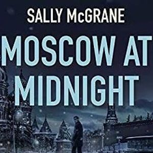 Moscow at Midnight: A Conversation with Sally McGrane