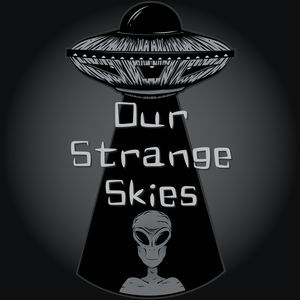 Our Strange Skies Podcast Image