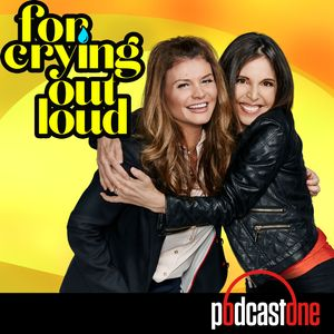 For Crying Out Loud Podcast