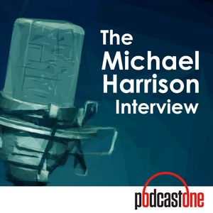 The Michael Harrison Interview Podcast Image