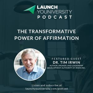 124: The Transformative Power of Affirmation with Dr. Tim Irwin