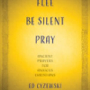 Esp 149: Flee, Be Silent, and Pray ; Guest, Ed Cyzewski