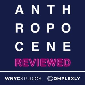 The Anthropocene Reviewed Podcast Image