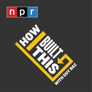 How I Built This with Guy Raz Podcast Image