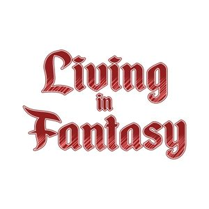 Living in Fantasy Podcast Image