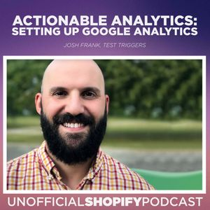 Actionable Analytics: Setting up Google Analytics for Shopify
