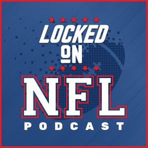 Locked On NFL – Daily Podcast On The National Football League Podcast Image