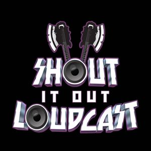 Shout It Out Loudcast
