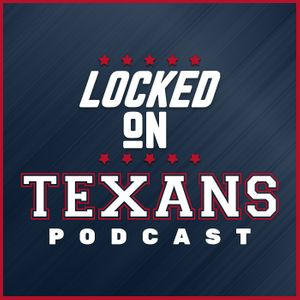 Locked On Texans - Daily Podcast On The Houston Texans Podcast Image