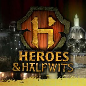 Heroes & Halfwits Podcast