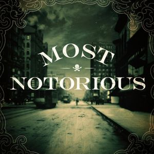Most Notorious! A True Crime History Podcast Podcast Image