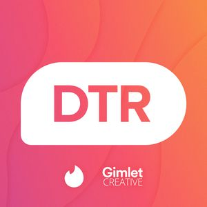 DTR - The Official Tinder Podcast  Podcast