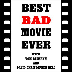 Best Bad Movie Ever Podcast