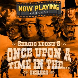 Once Upon a Time In the West/Once Upon a Time in America - Podcast Preview