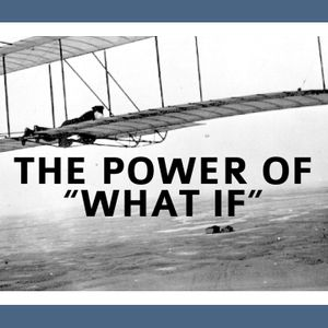 Power Of What If - IF - WUAL (episode 141)