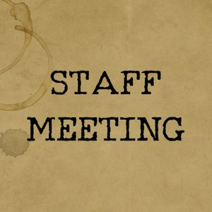 #189 - Staff Meeting Vol 63: Live From the Polar Vortex