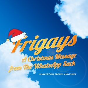 Bonus Episode - A Christmas Message from The WhatsApp Sack