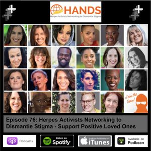 Episode 76: Herpes Activists Networking to Dismantle Stigma - Support Positive Loved Ones