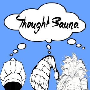 Thought Sauna 51: Surely, The Work of Nathan