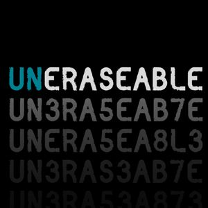UNERASEABLE Podcast Podcast