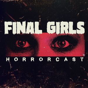 Final Girls Horrorcast Podcast Image
