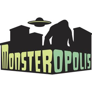 Monsteropolis: Legends Anomalies Monsters Podcast