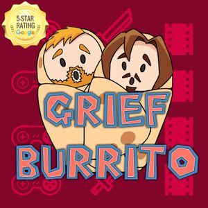 Grief Burrito Podcast
