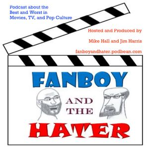 The Fanboy and the Hater Podcast