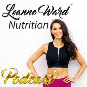 Leanne Ward Nutrition Podcast Image