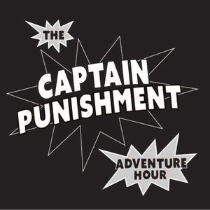 The Captain Punishment Adventure Hour Podcast Image