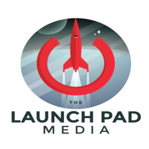 The Launch Pad Media Podcast Image
