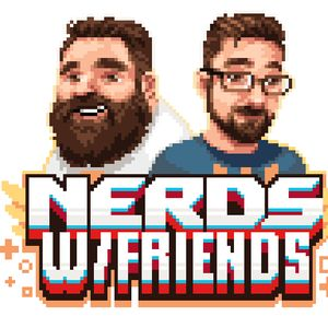 Nerds With Friends Podcast