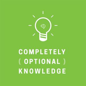 Completely Optional Knowledge Podcast Image