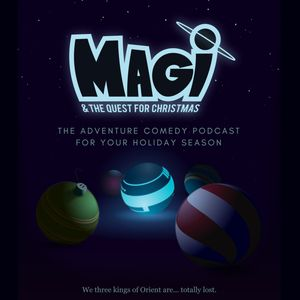 Magi & The Quest for Christmas Podcast Image