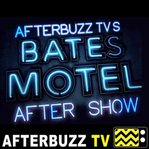 Bates Motel S:5 | Visiting Hours E:9 | AfterBuzz TV AfterShow