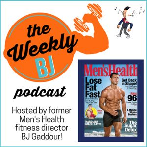 The Weekly BJ Podcast with BJ Gaddour | fitness | nutrition | business | lifestyle