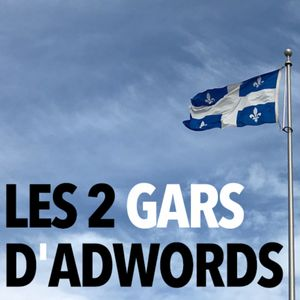 Les 2 Gars d'AdWords Podcast Image