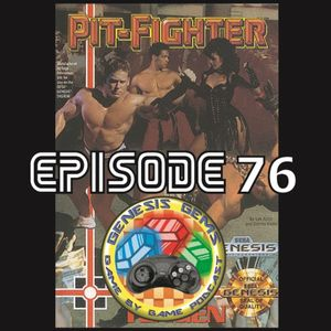 Episode 76 (Pit Fighter)