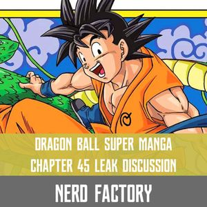 [DEBUNKED] Dragon Ball Super Manga - Chapter 45 Leaks Discussion