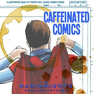 Caffeinated Comics on Radio Misfits Podcast