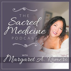 The Sacred Medicine Podcast: Functional medicine | spirituality | sisterhood | sex |  sensuality | empowerment