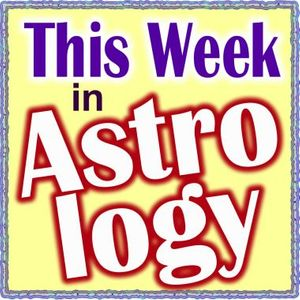 This Week in Astrology Podcast