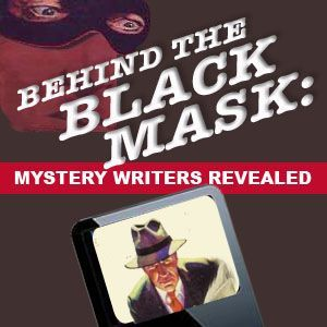 Behind the Black Mask: Mystery Writers Revealed Podcast Image