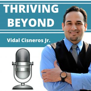 Thriving Beyond | Features Best-Selling Authors, TEDx Speakers, Elite Entrepreneurs, and World-renowned Consultants and Coaches