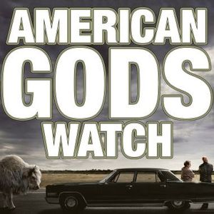 American Gods Watch | American Gods on Starz Podcast Image