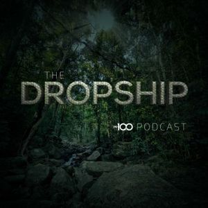 The Dropship: The 100 Podcast Podcast Image